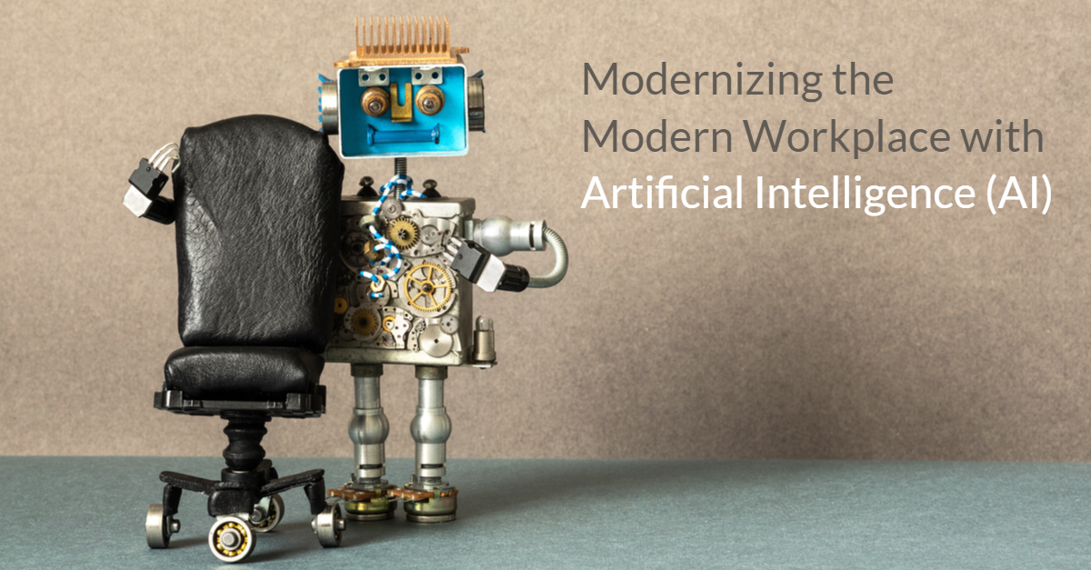 Modernizing the Modern Workplace with Artificial Intelligence (AI)